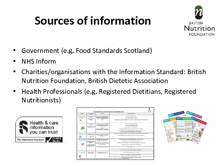 Sources of information • Government (e. g. Food Standards Scotland) • NHS Inform •