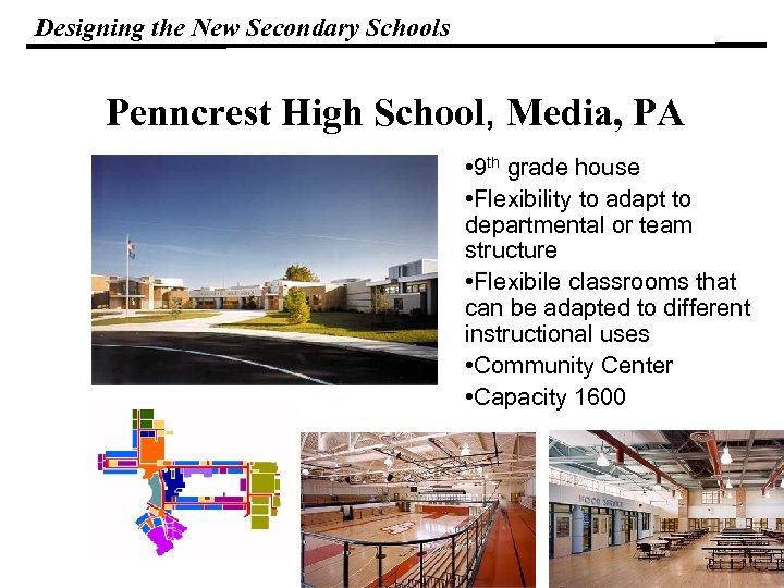 Designing the New Secondary Schools Penncrest High School, Media, PA • 9 th grade