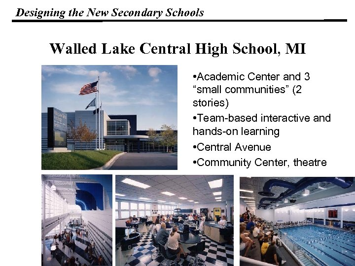 Designing the New Secondary Schools Walled Lake Central High School, MI • Academic Center