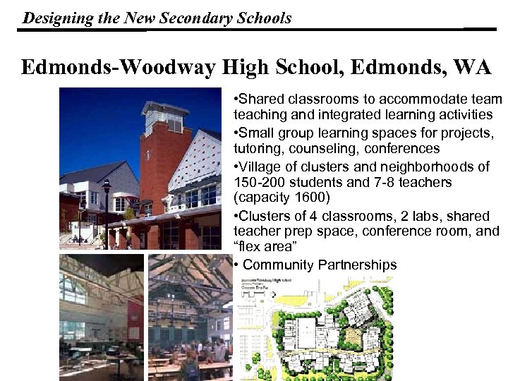 Designing the New Secondary Schools Edmonds-Woodway High School, Edmonds, WA • Shared classrooms to