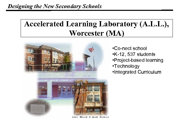 Designing the New Secondary Schools Accelerated Learning Laboratory (A. L. L. ), Worcester (MA)