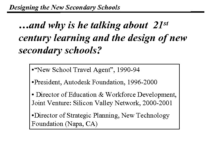 Designing the New Secondary Schools …and why is he talking about 21 st century