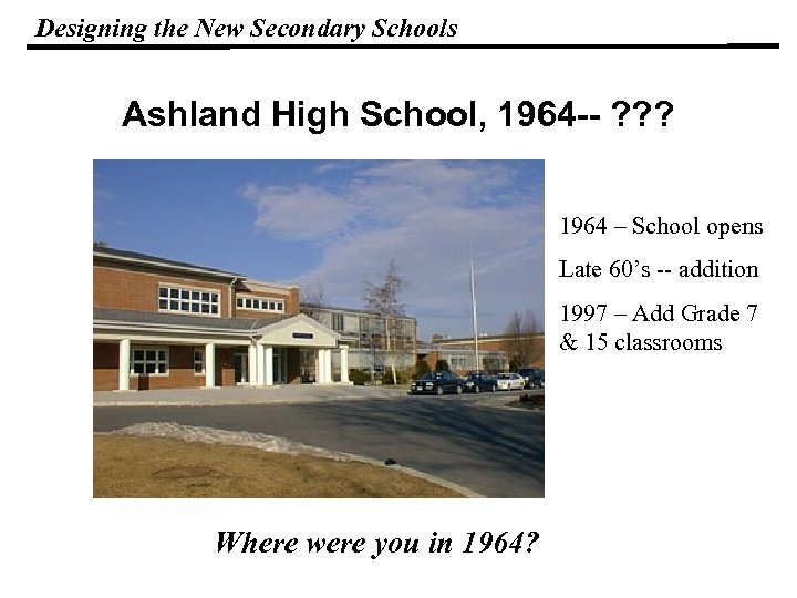 Designing the New Secondary Schools Ashland High School, 1964 -- ? ? ? 1964