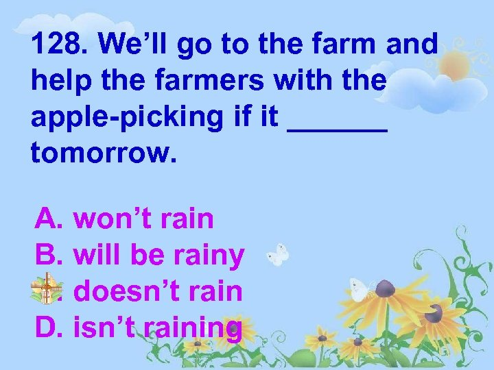 128. We'll go to the farm and help the farmers with the apple-picking if