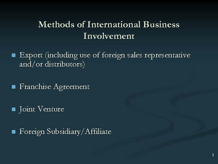 Methods of International Business Involvement n Export (including use of foreign sales representative and/or