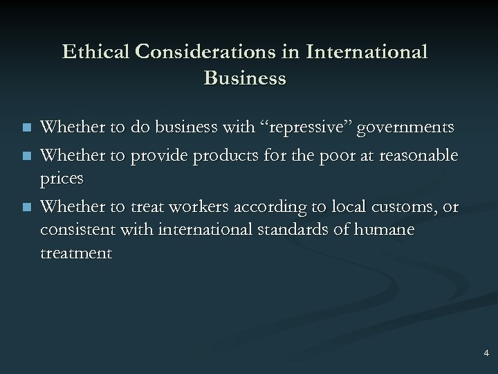 "Ethical Considerations in International Business n n n Whether to do business with ""repressive"""