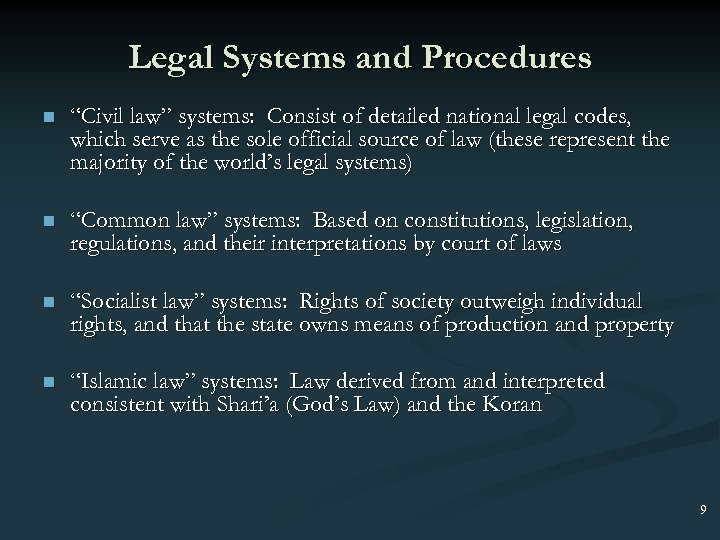 "Legal Systems and Procedures n ""Civil law"" systems: Consist of detailed national legal codes,"