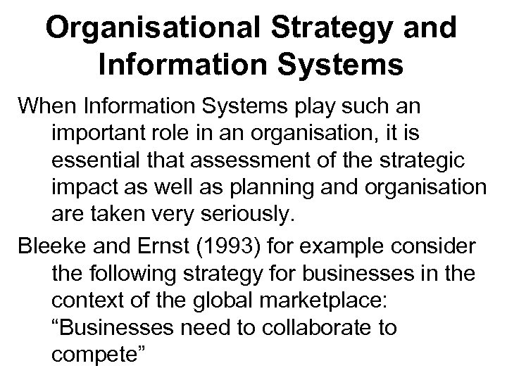 Organisational Strategy and Information Systems When Information Systems play such an important role in