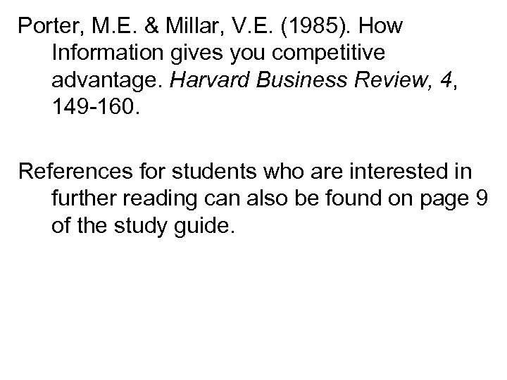Porter, M. E. & Millar, V. E. (1985). How Information gives you competitive advantage.