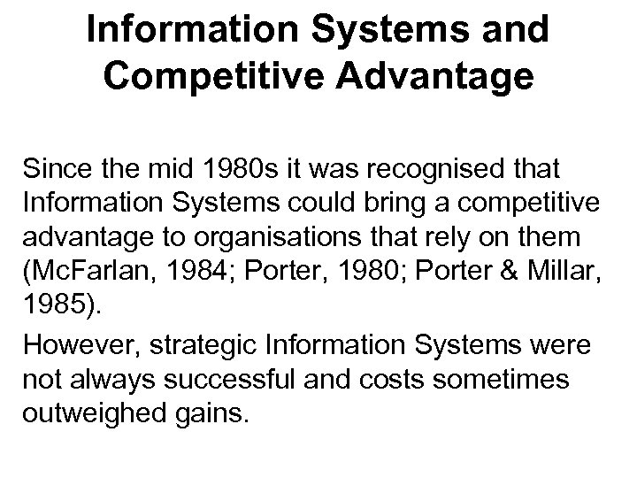 Information Systems and Competitive Advantage Since the mid 1980 s it was recognised that