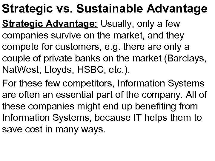 Strategic vs. Sustainable Advantage Strategic Advantage: Usually, only a few companies survive on the