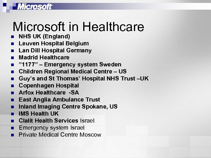Microsoft in Healthcare n n n n NHS UK (England) Leuven Hospital Belgium Lan