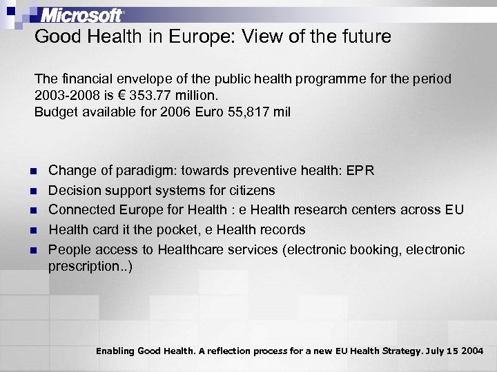 Good Health in Europe: View of the future The financial envelope of the public