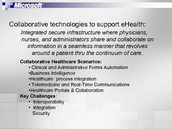 Collaborative technologies to support e. Health: Integrated secure infrastructure where physicians, nurses, and administrators