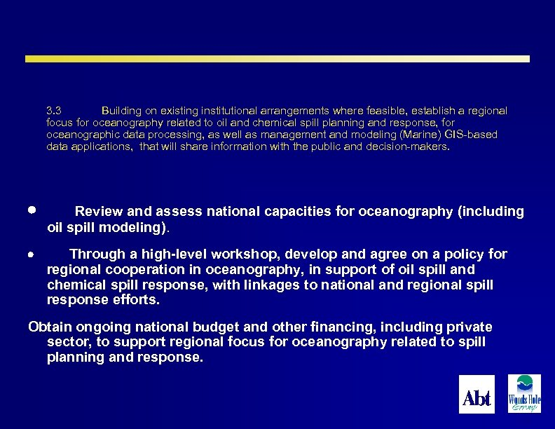 3. 3 Building on existing institutional arrangements where feasible, establish a regional focus for