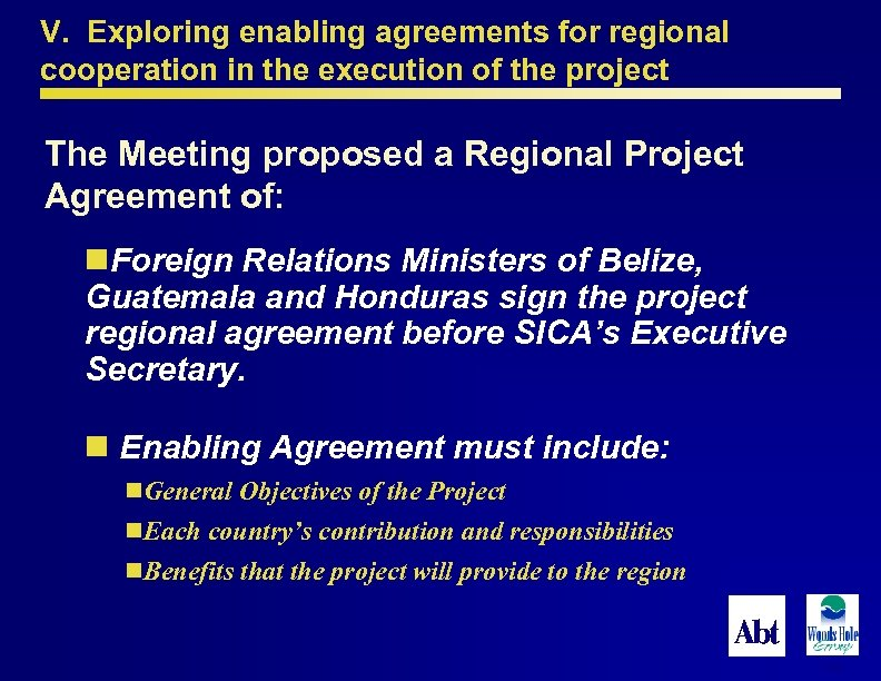 V. Exploring enabling agreements for regional cooperation in the execution of the project The