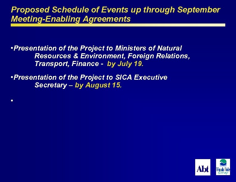Proposed Schedule of Events up through September Meeting-Enabling Agreements • Presentation of the Project