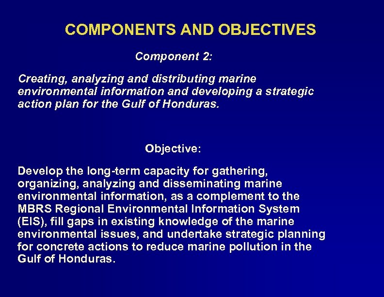 COMPONENTS AND OBJECTIVES Component 2: Creating, analyzing and distributing marine environmental information and developing