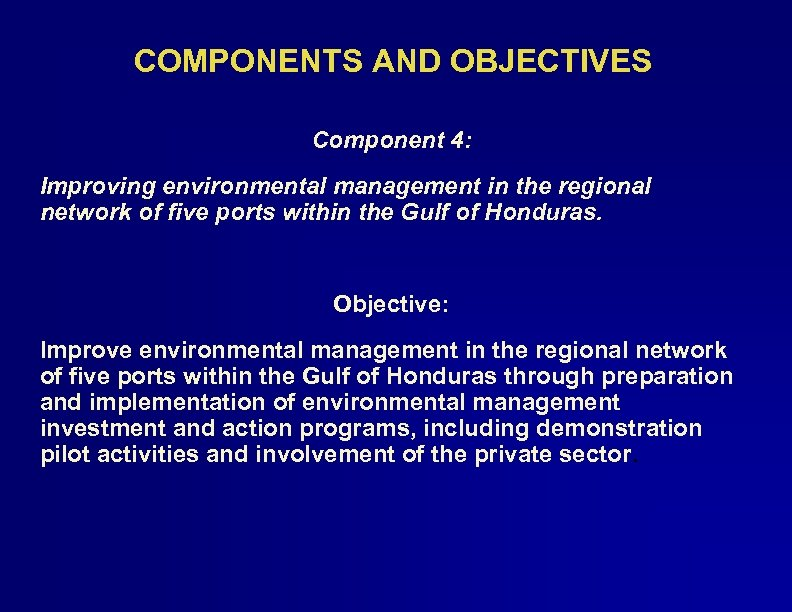 COMPONENTS AND OBJECTIVES Component 4: Improving environmental management in the regional network of five