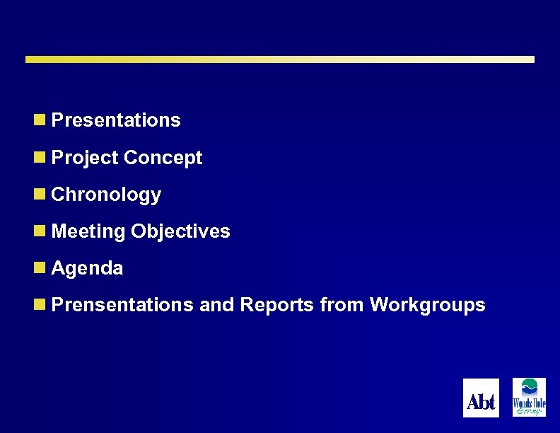 n Presentations n Project Concept n Chronology n Meeting Objectives n Agenda n Prensentations
