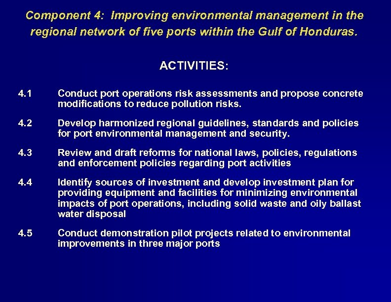 Component 4: Improving environmental management in the regional network of five ports within the
