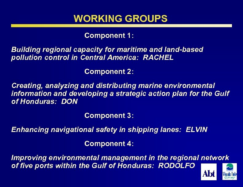 WORKING GROUPS Component 1: Building regional capacity for maritime and land-based pollution control in