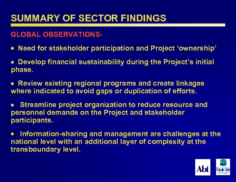 SUMMARY OF SECTOR FINDINGS GLOBAL OBSERVATIONS Need for stakeholder participation and Project 'ownership' Develop