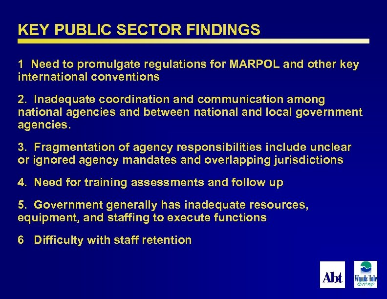 KEY PUBLIC SECTOR FINDINGS 1 Need to promulgate regulations for MARPOL and other key