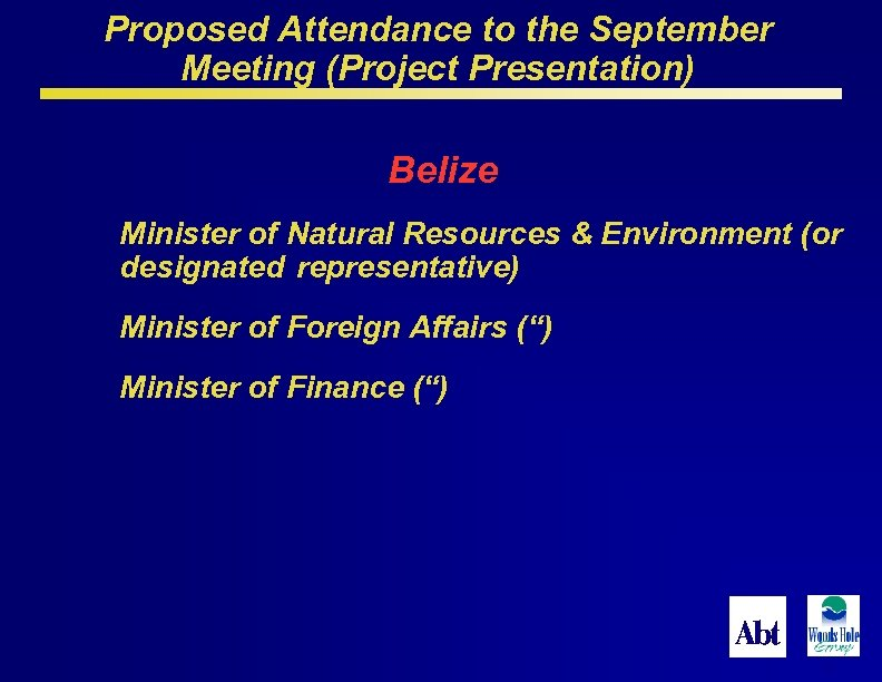 Proposed Attendance to the September Meeting (Project Presentation) Belize Minister of Natural Resources &