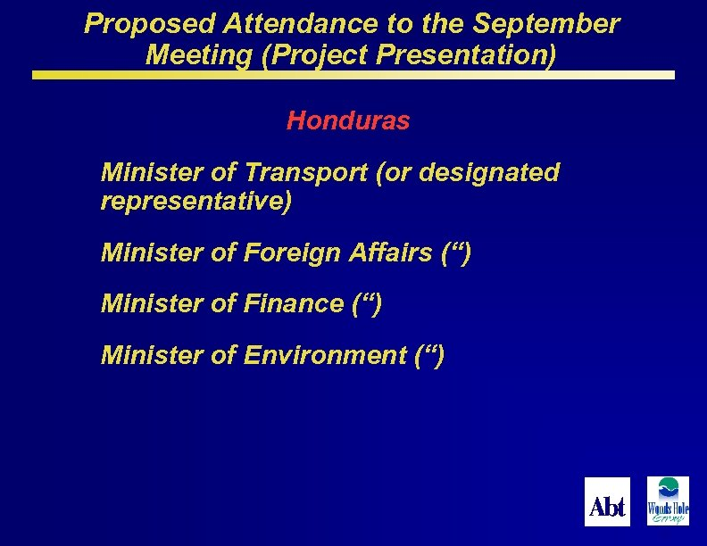 Proposed Attendance to the September Meeting (Project Presentation) Honduras Minister of Transport (or designated