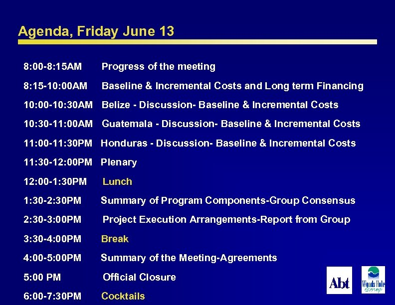 Agenda, Friday June 13 8: 00 -8: 15 AM Progress of the meeting 8: