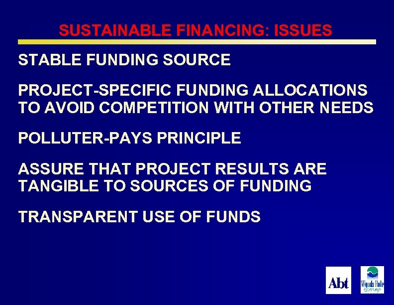SUSTAINABLE FINANCING: ISSUES STABLE FUNDING SOURCE PROJECT-SPECIFIC FUNDING ALLOCATIONS TO AVOID COMPETITION WITH OTHER