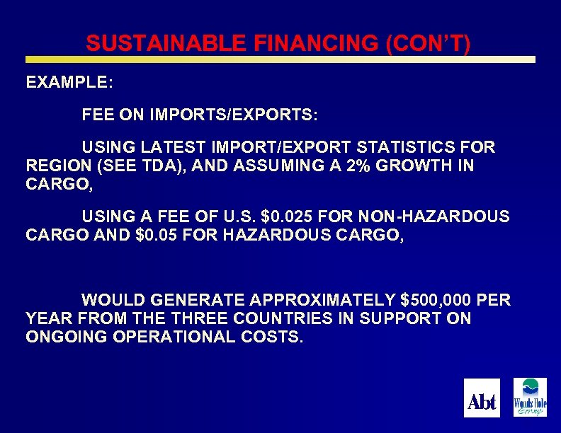 SUSTAINABLE FINANCING (CON'T) EXAMPLE: FEE ON IMPORTS/EXPORTS: USING LATEST IMPORT/EXPORT STATISTICS FOR REGION (SEE