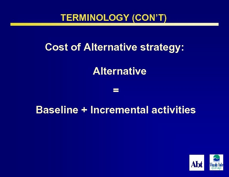 TERMINOLOGY (CON'T) Cost of Alternative strategy: Alternative = Baseline + Incremental activities 78