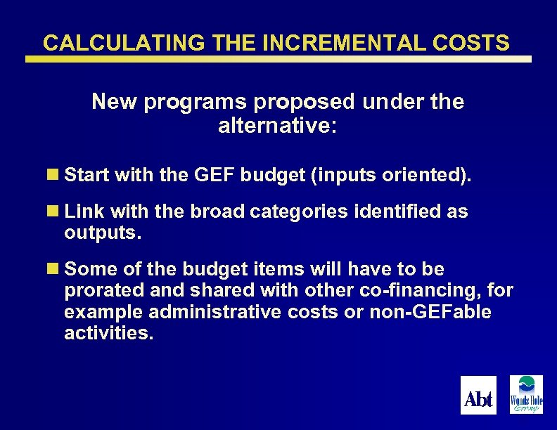 CALCULATING THE INCREMENTAL COSTS New programs proposed under the alternative: n Start with the