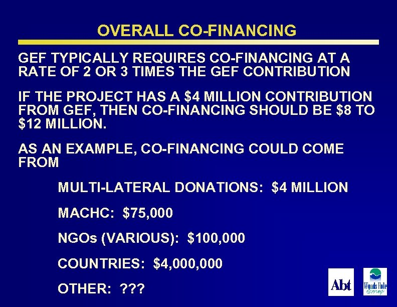 OVERALL CO-FINANCING GEF TYPICALLY REQUIRES CO-FINANCING AT A RATE OF 2 OR 3 TIMES