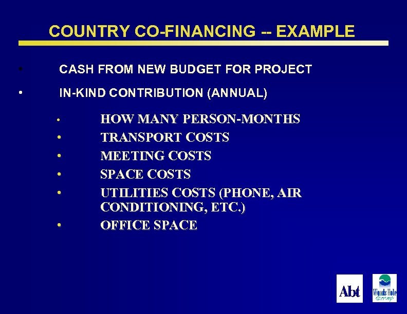 COUNTRY CO-FINANCING -- EXAMPLE • CASH FROM NEW BUDGET FOR PROJECT • IN-KIND CONTRIBUTION
