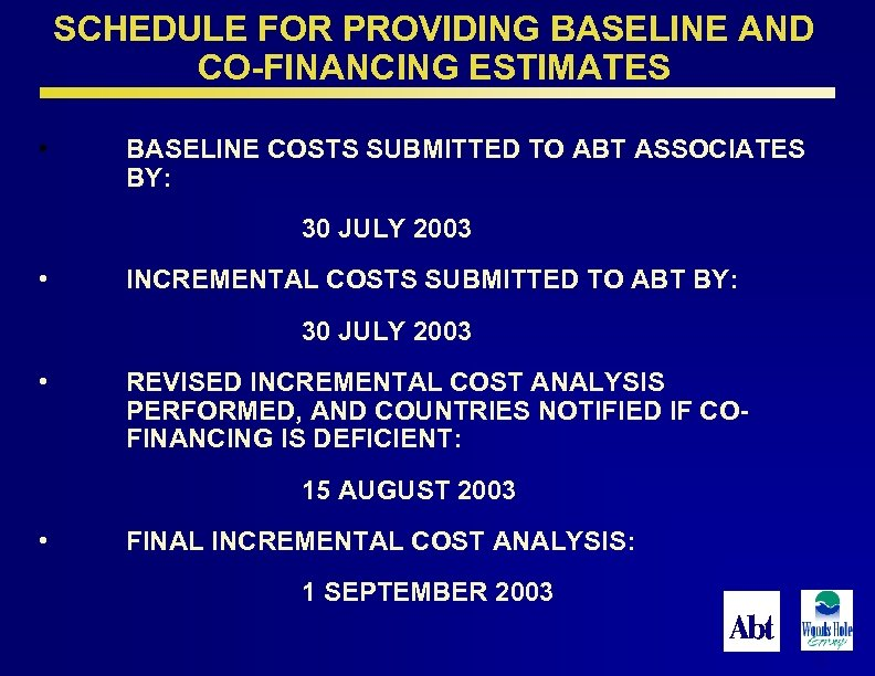 SCHEDULE FOR PROVIDING BASELINE AND CO-FINANCING ESTIMATES • BASELINE COSTS SUBMITTED TO ABT ASSOCIATES