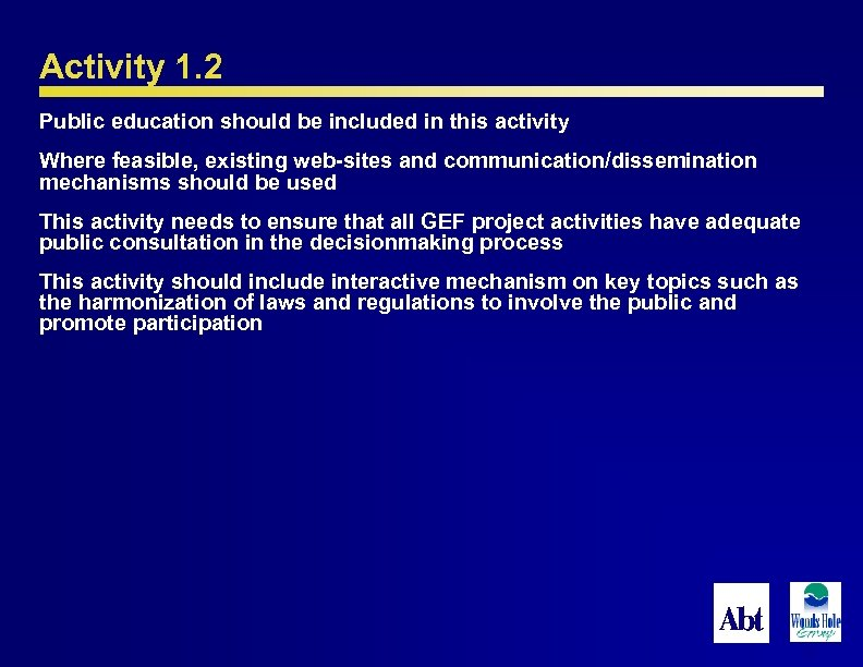 Activity 1. 2 Public education should be included in this activity Where feasible, existing