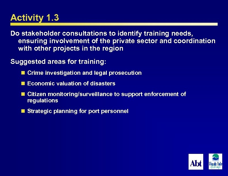 Activity 1. 3 Do stakeholder consultations to identify training needs, ensuring involvement of the