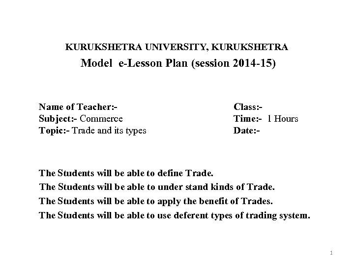 KURUKSHETRA UNIVERSITY, KURUKSHETRA Model e-Lesson Plan (session 2014 -15) Name of Teacher: Subject: -