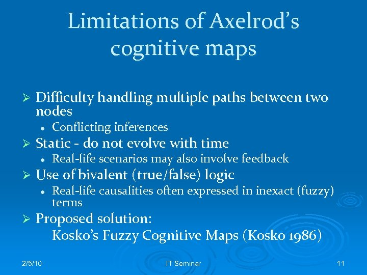 Limitations of Axelrod's cognitive maps Ø Difficulty handling multiple paths between two nodes l