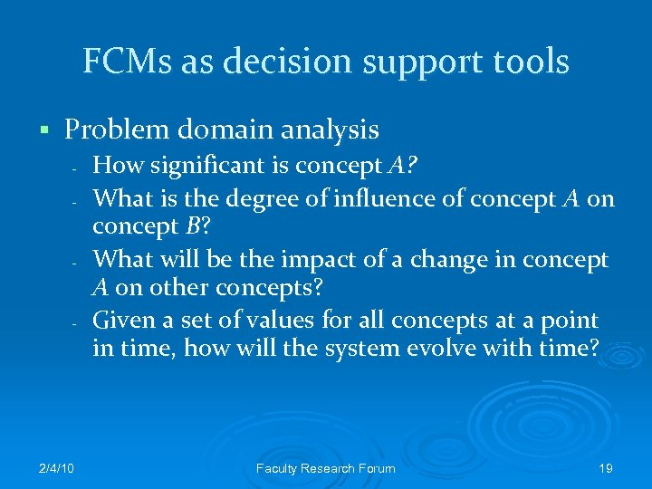 FCMs as decision support tools § Problem domain analysis - - - 2/4/10 How