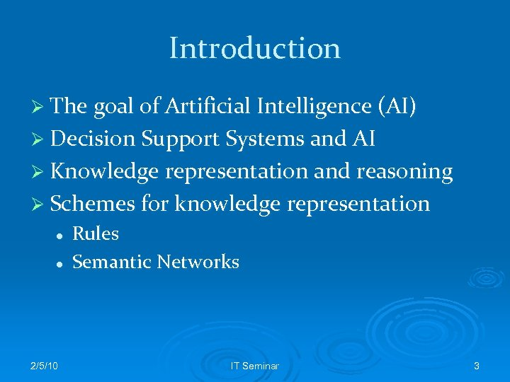 Introduction Ø The goal of Artificial Intelligence (AI) Ø Decision Support Systems and AI