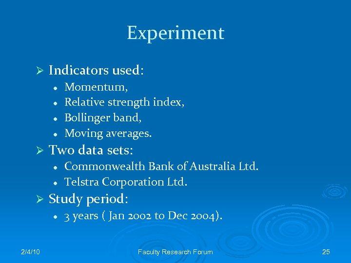 Experiment Ø Indicators used: l l Ø Two data sets: l l Ø Commonwealth