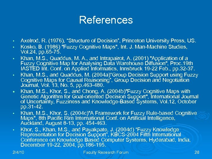 """References • • • Axelrod, R. (1976), """"Structure of Decision"""", Princeton University Press, US."""