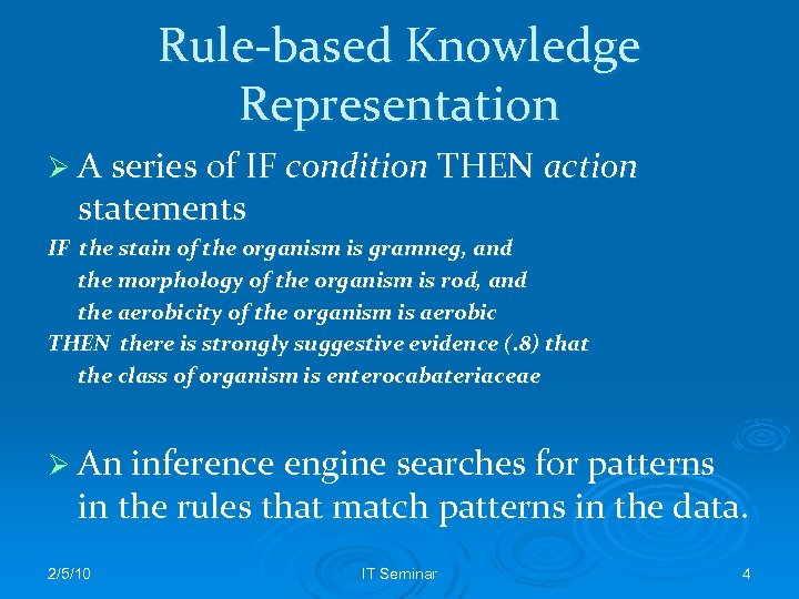 Rule-based Knowledge Representation Ø A series of IF condition THEN action statements IF the