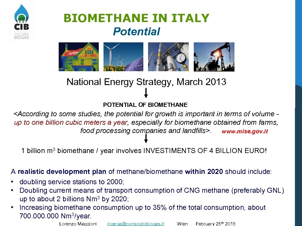 BIOMETHANE IN ITALY Potential National Energy Strategy, March 2013 POTENTIAL OF BIOMETHANE <According to