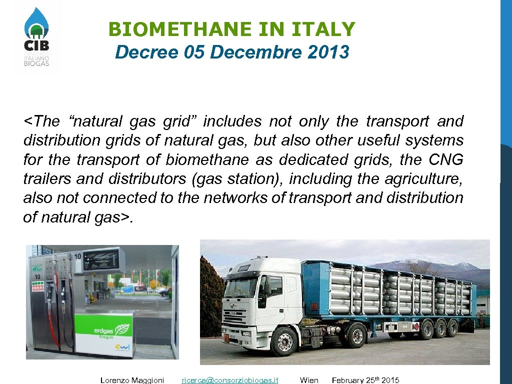 """BIOMETHANE IN ITALY Decree 05 Decembre 2013 <The """"natural gas grid"""" includes not only"""
