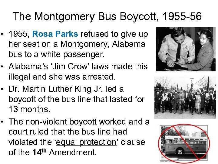 The Montgomery Bus Boycott, 1955 -56 • 1955, Rosa Parks refused to give up